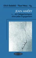 """Jean Améry. """"... als Gelegenheitsgast, ohne jedes Engagement"""""""
