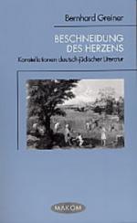 Beschneidung des Herzens. Konstellationen deutsch-jüdischer Literatur
