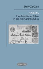 Habima. Eine hebräische Bühne in der Weimarer Republik